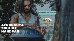 Afronauta - Soul of Handpan // Tagyon Birtok @ Tagyon Birtok